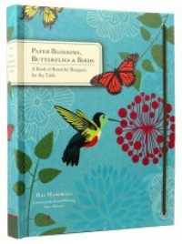 Paper Blossoms, Butterflies & Birds : A Book of Beautiful Bouquets for the Table (POP)