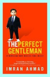 The Perfect Gentleman A Muslim Boy Meets the West