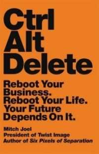 Ctrl Alt Delete : Reboot Your Business. Reboot Your Life. Your Future Depends on it -- Paperback