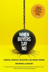 When Buyers Say No : Essential Strategies for Keeping a Sale Moving Forward (OME C-FORMAT)