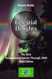 Celestial Delights : The Best Astronomical Events through 2020 (Patrick Moore&#039;s Practical Astronomy Series) (3RD)