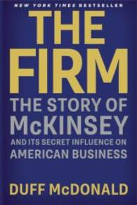 The Firm : The Story of Mckinsey and Its Secret Influence on American Business (OME B-FORMAT)
