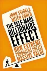 The Self-made Billionaire Effect : How Extreme Producers Create Massive Value (OME C-FORMAT)
