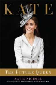 Kate : The Future Queen -- Paperback
