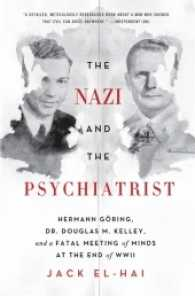 The Nazi and the Psychiatrist : Hermann Goring, Dr. Douglas M. Kelley, and a Fatal Meeting of Minds at the End of WWII (Reprint)