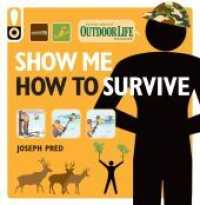 Show Me How to Survive : The Handbook for the Modern Hero