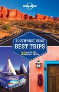 Lonely Planet Southwest Usa's Best Trips : 32 Amazing Road Trips (Best Trips) (2ND)