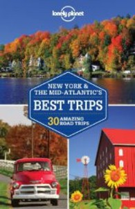 Lonely Planet New York & Mid-Atlantic's Best Trips : 27 Amazing Road Trips (Lonely Planet Best Trips) (2ND)