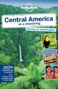 Lonely Planet Central America on a Shoestring (Lonely Planet Central America on a Shoestring) (8TH)