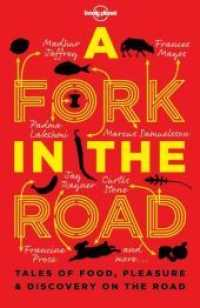 A Fork in the Road : Tales of Food, Pleasure & Discovery on the Road