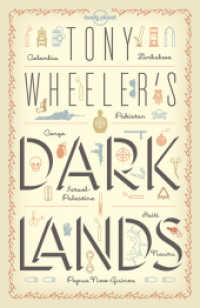Tony Wheeler's Dark Lands (Lonely Planet Guides)