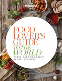 Food Lover's Guide to the World 1 : Experience the Great Global Cuisines -- Paperback