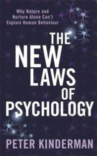 New Laws of Psychology : Why Nature and Nurture Alone Can't Explain Human Behaviour -- Paperback