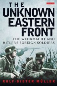 The Unknown Eastern Front : The Wehrmacht and Hitler's Foreign Soldiers (Reprint)