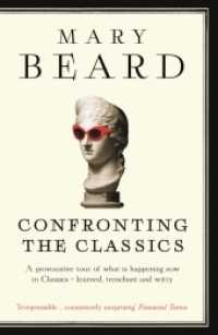 Confronting the Classics : Traditions, Adventures and Innovations -- Paperback