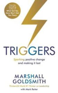 Triggers : Sparking Positive Change and Making it Last -- Paperback