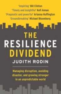 Resilience Dividend : Managing Disruption, Avoiding Disaster, and Growing Stronger in an Unpredictable -- Paperback