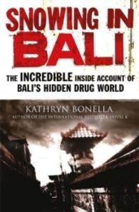 Snowing in Bali : The Incredible inside Account of Bali's Hidden Drug World -- Paperback