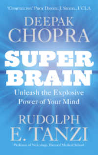 Super Brain : Unleashing the Explosive Power of Your Mind to Maximize Health, Happiness and Sp -- Paperback