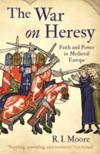 War on Heresy : Faith and Power in Medieval Europe -- Paperback