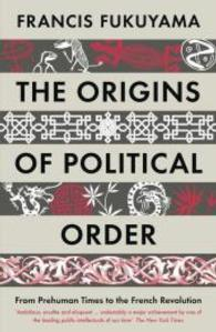 Origins of Political Order : From Prehuman Times to the French Revolution -- Paperback