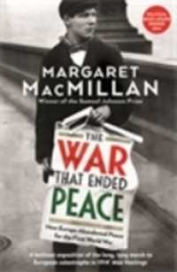 War that Ended Peace : How Europe abandoned peace for the First World War -- Paperback