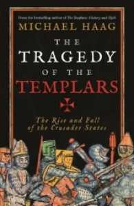 Tragedy of the Templars : The Rise and Fall of the Crusader States -- Paperback