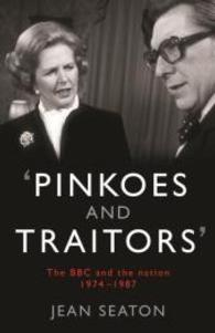 Pinkoes and Traitors : The Bbc and the Nation, 1974-1987 -- Hardback