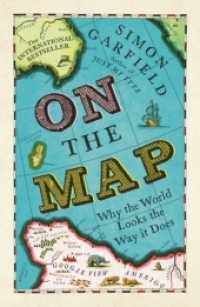 On the Map : Why the World Looks the Way it Does -- Paperback