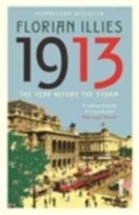 1913 : The Year before the Storm -- Paperback