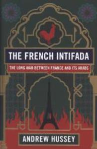 French Intifada : The Long War between France and its Arabs -- Hardback