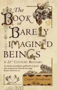 Book of Barely Imagined Beings : A 21st-century Bestiary -- Paperback