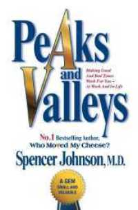Peaks and Valleys : Making Good and Bad Times Work for You - at Work and in Life -- Paperback
