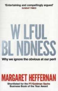 Wilful Blindness : Why We Ignore the Obvious -- Paperback