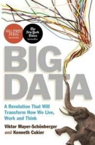 Big Data : A Revolution That Will Transform How We Live, Work and Think -- Paperback