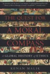 The Quest for a Moral Compass A Global History of Ethics