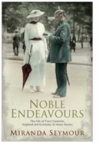 Noble Endeavours : The Life of Two Countries, England and Germany, in Many Stories -- Paperback