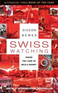 Swiss Watching : Inside the Land of Milk and Money (2 Revised)