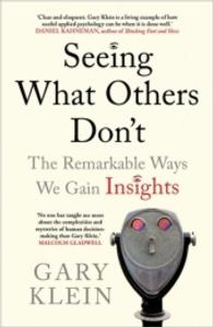 Seeing What Others Don't : The Remarkable Ways We Gain Insights -- Paperback