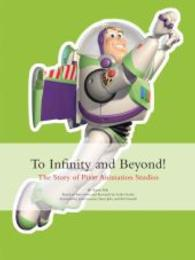 To Infinity and Beyond! : The Story of Pixar Animation Studios -- Hardback