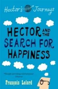 Hector and the Search for Happiness (Hector's Journeys) -- Paperback