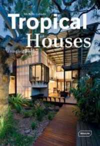 Tropical Houses : Living in Paradise (2012. 224 p. w. 450 col. ill. 343 mm)