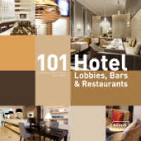 101 Hotel-Lobbies, Bars & Restaurants (1st ed. 2013. 232 p. w. 400 col  ill. 235 mm)