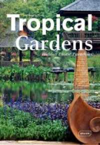 Tropical Gardens : Hidden Exotic Paradises (1st ed. 2013. 192 p. w. 300 col. ill. 335 mm)