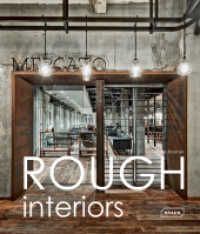 Rough Interiors (1st ed. 2013. 255 p. w. 400 col. ill. and drawings. 288 mm)