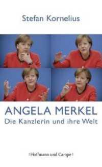 Angela Merkel : Die Kanzlerin und ihre Welt (Zeitgeschichte) (2013. 283 S. 21 cm)