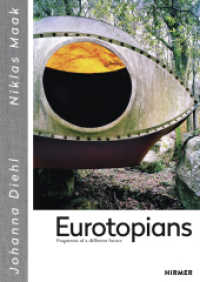Eurotopians : Fragments of a different future (2017. 192 S. 140 Abbildungen. 24 cm)