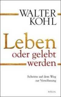 Leben oder gelebt werden : Der Weg der Versöhnung, mein Weg zu mir selbst (2011. 272 S. m. Bildtaf. 22 cm)