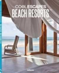 Cool Escapes Beach Resorts : Engl.-Dtsch.-Französ. (2013. 210 S. m. 250 Farbabb. 320 mm)