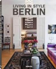 Living in Style Berlin : Deutsch-Englisch-Französisch (2013. 220 S. m. 250 Farbabb. 320 mm)